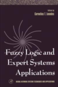 Foto Cover di Fuzzy Logic and Expert Systems Applications, Ebook inglese di Cornelius T. Leondes, edito da Elsevier Science