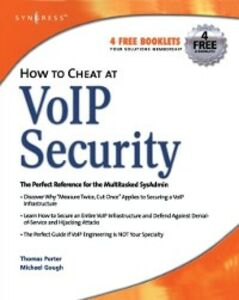 Foto Cover di How to Cheat at VoIP Security, Ebook inglese di Michael Gough,CCS Thomas Porter, CISSP, CCNP, CCDA, edito da Elsevier Science