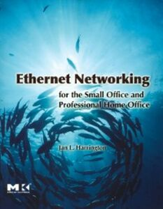 Ebook in inglese Ethernet Networking for the Small Office and Professional Home Office Harrington, Jan L.
