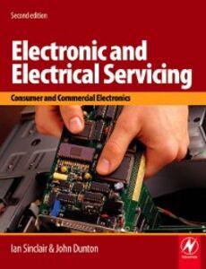 Ebook in inglese Electronic and Electrical Servicing Dunton, John , Sinclair, Ian
