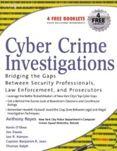 Ebook in inglese Cyber Crime Investigations Brittson, Richard , O'Shea, Kevin , Reyes, Anthony , Steele, James