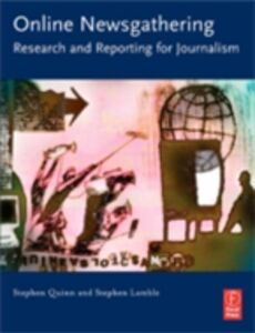 Foto Cover di Online Newsgathering: Research and Reporting for Journalism, Ebook inglese di Stephen Lamble,Stephen Quinn, edito da Elsevier Science