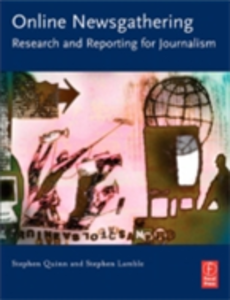 Ebook in inglese Online Newsgathering: Research and Reporting for Journalism Lamble, Stephen , Quinn, Stephen