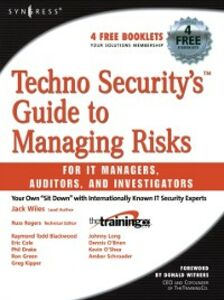 Ebook in inglese Techno Security's Guide to Managing Risks for IT Managers, Auditors, and Investigators Blackwood, Raymond Todd , Drake, Phil , Green, Ron J. , Kipper, Greg