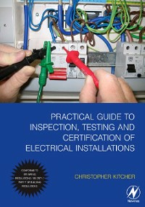 Ebook in inglese Practical Guide to Inspection, Testing and Certification of Electrical Installations Kitcher, Christopher