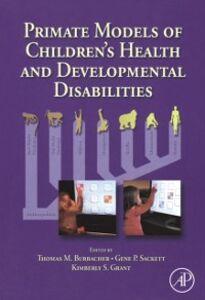 Foto Cover di Primate Models of Children's Health and Developmental Disabilities, Ebook inglese di  edito da Elsevier Science