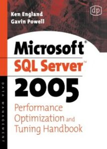 Foto Cover di Microsoft SQL Server 2005 Performance Optimization and Tuning Handbook, Ebook inglese di Ken England,Gavin JT Powell, edito da Elsevier Science
