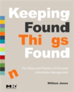 Ebook in inglese Keeping Found Things Found: The Study and Practice of Personal Information Management Jones, William
