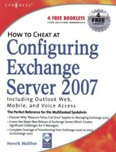Foto Cover di How to Cheat at Configuring Exchange Server 2007, Ebook inglese di Henrik Walther, edito da Elsevier Science