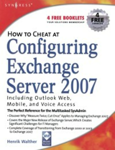 Ebook in inglese How to Cheat at Configuring Exchange Server 2007 Walther, Henrik