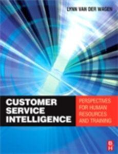 Foto Cover di Customer Service Intelligence, Ebook inglese di Merilynn Van Der Wagen, edito da Elsevier Science