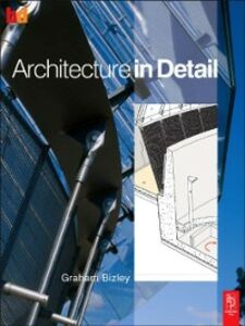 Ebook in inglese Architecture In Detail Bizley, Graham