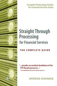 Ebook in inglese Straight Through Processing for Financial Services Khanna, Ayesha