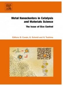 Ebook in inglese Metal Nanoclusters in Catalysis and Materials Science: The Issue of Size Control -, -