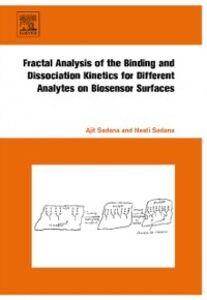 Ebook in inglese Fractal Analysis of the Binding and Dissociation Kinetics for Different Analytes on Biosensor Surfaces Sadana, Ajit , Sadana, Neeti
