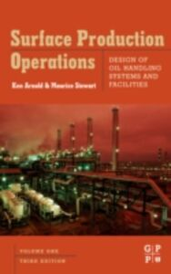 Ebook in inglese Surface Production Operations, Volume 1 Arnold, Ken E. , Stewart, Maurice