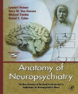Ebook in inglese Anatomy of Neuropsychiatry Heimer, Lennart , Hoesen, Gary W. Van , Trimble, Michael , Zahm, Daniel S.