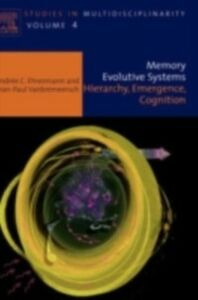 Ebook in inglese Memory Evolutive Systems; Hierarchy, Emergence, Cognition Ehresmann, A C , Vanbremeersch, J.P.