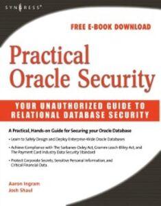 Foto Cover di Practical Oracle Security, Ebook inglese di Aaron Ingram,Josh Shaul, edito da Elsevier Science