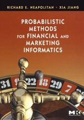 Probabilistic Methods for Financial and Marketing Informatics