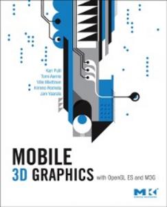 Ebook in inglese Mobile 3D Graphics Aarnio, Tomi , Miettinen, Ville , Pulli, Kari , Roimela, Kimmo