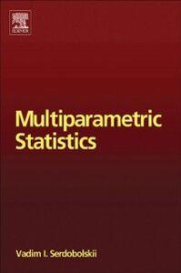 Ebook in inglese Multiparametric Statistics Serdobolskii, Vadim Ivanovich