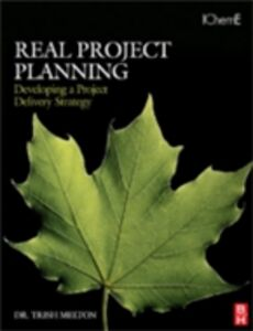 Foto Cover di Real Project Planning: Developing a Project Delivery Strategy, Ebook inglese di Trish Melton, edito da Elsevier Science