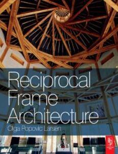 Ebook in inglese Reciprocal Frame Architecture Larsen, Olga Popovic