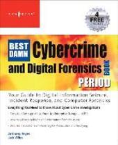 Best Damn Cybercrime and Digital Forensics Book Period