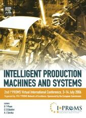 Intelligent Production Machines and Systems - 2nd I*PROMS Virtual International Conference 3-14 July 2006