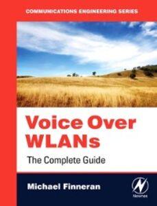 Foto Cover di Voice Over WLANS, Ebook inglese di Michael F. Finneran, edito da Elsevier Science