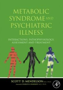 Foto Cover di Metabolic Syndrome and Psychiatric Illness: Interactions, Pathophysiology, Assessment & Treatment, Ebook inglese di Scott D Mendelson, edito da Elsevier Science