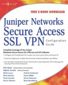 Ebook in inglese Juniper(r) Networks Secure Access SSL VPN Configuration Guide Cameron, Rob , Wyler, Neil R.