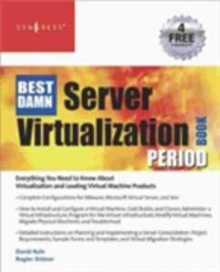 Ebook in inglese Best Damn Server Virtualization Book Period Dittner, Rogier , Jr., David Rule