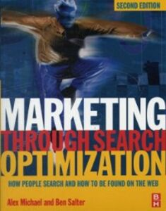 Foto Cover di Marketing Through Search Optimization, Ebook inglese di Alex Michael,Ben Salter, edito da Elsevier Science