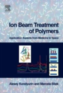Ebook in inglese Ion Beam Treatment of Polymers Bilek, Marcela , Kondyurin, Alexey