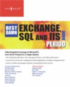 Ebook in inglese Best Damn Exchange, SQL and IIS Book Period Adams, Chris , Horninger, Mark , Walther, Henrik