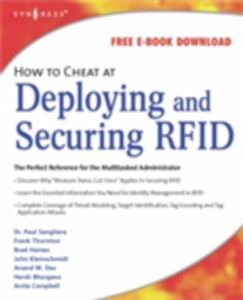 Foto Cover di How to Cheat at Deploying and Securing RFID, Ebook inglese di Paul Sanghera,Frank Thornton, edito da Elsevier Science