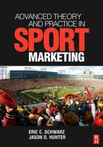 Foto Cover di Advanced Theory and Practice in Sport Marketing, Ebook inglese di Jason D. Hunter,Eric C. Schwarz, edito da Elsevier Science