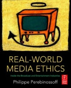 Foto Cover di Real-World Media Ethics, Ebook inglese di Philippe Perebinossoff, edito da Elsevier Science