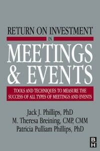 Foto Cover di Return on Investment in Meetings & Events, Ebook inglese di M. Theresa Breining,Jack J. Phillips, edito da Elsevier Science