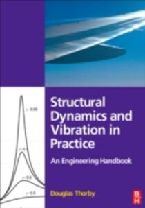 Ebook in inglese Structural Dynamics and Vibration in Practice Thorby, Douglas