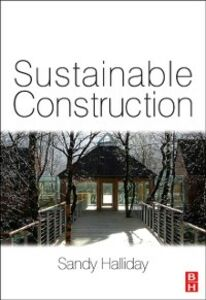 Foto Cover di Sustainable Construction, Ebook inglese di Sandy Halliday, edito da Elsevier Science