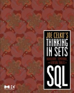 Ebook in inglese Joe Celko's Thinking in Sets: Auxiliary, Temporal, and Virtual Tables in SQL Celko, Joe