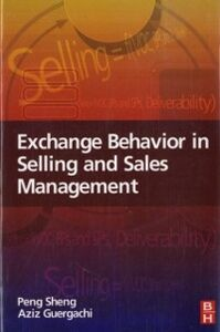 Ebook in inglese Exchange Behavior in Selling and Sales Management Guergachi, Aziz , Sheng, Peng