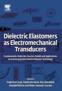 Foto Cover di Dielectric Elastomers as Electromechanical Transducers, Ebook inglese di  edito da Elsevier Science