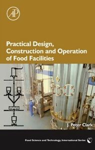 Ebook in inglese Practical Design, Construction and Operation of Food Facilities Clark, J. Peter