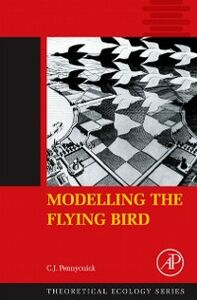 Ebook in inglese Modelling the Flying Bird Pennycuick, C.J.