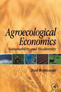 Foto Cover di Agroecological Economics, Ebook inglese di Paul Wojtkowski, edito da Elsevier Science