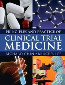 Ebook in inglese Principles and Practice of Clinical Trial Medicine Chin, Richard , Lee, Bruce Y